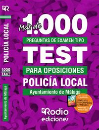 TEST POLICIA LOCAL (MALAGA) - MAS DE 1.000 PREGUNTAS TIPO TEST - POLICIA LOCAL - AYUNTAMIENTO DE MALAGA