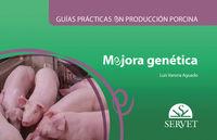 GUIAS PRACTICAS EN PRODUCCION PORCINA - MEJORA GENETICA