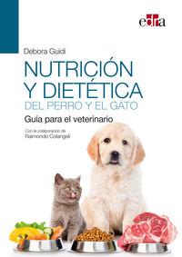 NUTRICION Y DIETETICA DEL PERRO Y EL GATO - GUIA PARA EL VETERINARIO