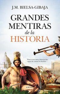 Y SI LA HISTORIA NOS MIENTE - GRANDES MENTIRAS Y FALSEDADES DE LA HISTORIA