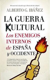 GUERRA CULTURAL, LA - LOS ENEMIGOS INTERNOS DE ESPAÑA Y OCCIDENTE