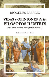 VIDAS Y OPINIONES DE LOS FILOSOFOS ILUSTRES Y DE CADA ESCUELA FILOSOFICA (LIBRO IX)