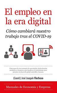EMPLEO EN LA ERA DIGITAL, EL - COMO CAMBIARA NUESTRO TRABAJO TRAS EL COVID-19