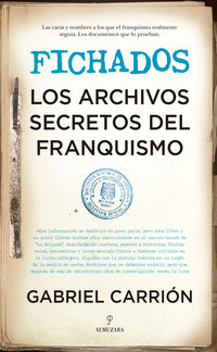 Fichados - Los Archivos Secretos Del Franquismo - Gabriel Carrion