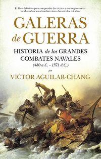 GALERAS DE GUERRA - HISTORIA DE LOS GRANDES COMBATES NAVALES (480 A. C-1571 D. C)