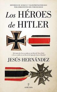 Los heroes de hitler - Jesus Hernandez