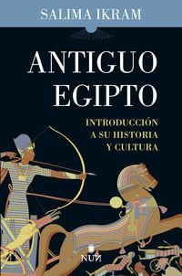 ANTIGUO EGIPTO - INTRODUCCION A SU HISTORIA Y CULTURA