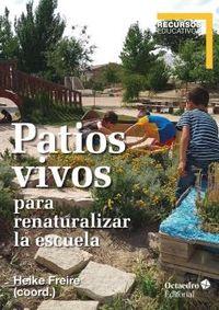 PATIOS VIVOS - PARA RENATURALIZAR LA ESCUELA