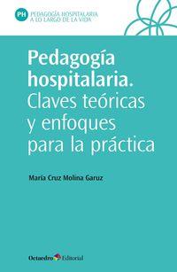 PEDAGOGIA HOSPITALARIA - CLAVES TEORICAS Y ENFOQUES PARA LA PRACTICA