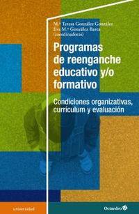 PROGRAMAS DE REENGANCHE EDUCATIVO Y / O FORMATIVO - CONDICIONES ORGANIZATIVAS, CURRICULUM Y EVALUACION