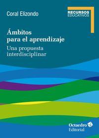 AMBITOS PARA EL APRENDIZAJE - UNA PROPUESTA INTERDISCIPLINAR
