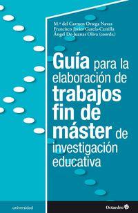 GUIA PARA LA ELABORACION DE TRABAJOS FIN DE MASTER DE INVESTIGACION EDUCATIVA