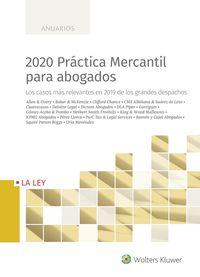 2020 PRACTICA MERCANTIL PARA ABOGADOS - LOS CASOS MAS RELEVANTES EN 2019 DE LOS GRANDES DESPACHOS