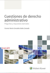 CUESTIONES DE DERECHO ADMINISTRATIVO - PREGUNTAS Y RESPUESTAS ESENCIALES