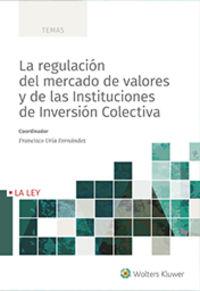 REGULACION DEL MERCADO DE VALORES Y DE LAS INSTITUCIONES DE INVERSION COLECTIVA, LA