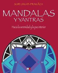 MANDALAS Y YANTRAS - HACIA LA SERENIDAD Y LA PAZ INTERIOR