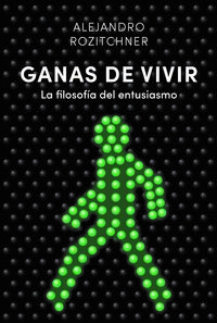 GANAS DE VIVIR - LA FILOSOFIA DEL ENTUSIASMO