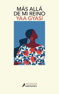 mas alla de mi reino - Yaa Gyasi