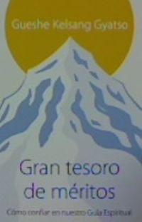 GRAN TESORO DE MERITOS - LA PRACTICA DE CONFIAR EN EL GUIA ESPIRITUAL