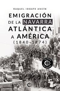 EMIGRACION DE LA NAVARRA ATLANTICA A AMERICA (1840-1874)