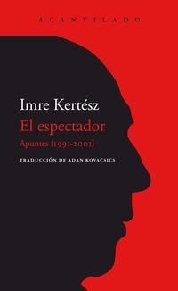 espectador, el - apuntes (1991-2001) - Imre Kertesz