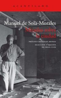 miradas sobre la ciudad - Manuel De Sola-Morales