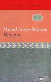 mexicana - Manuel Arroyo-Stephens