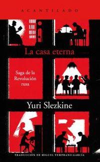 la casa eterna - saga de la revolucion rusa - Yuri Slezkine