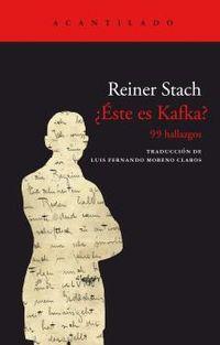 ¿este es kafka? - 99 hallazgos - Reiner Stach