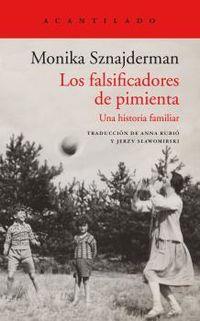 los fasificadores de pimienta - una historia familiar - Monika Sznajderman