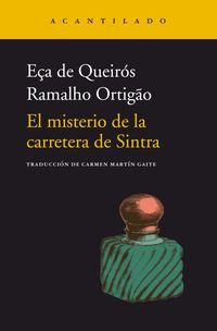 el misterio de la carretera de sintra - JOSE MARIA EÇA DE QUEIROS / Jose Duarte Ramalho Ortigao