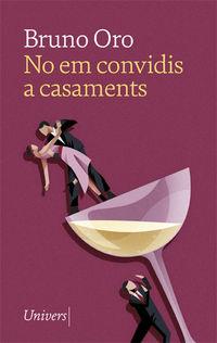 NO EM CONVIDIS A CASAMENTS