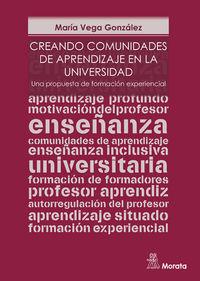 CREANDO COMUNIDADES DE APRENDIZAJE EN LA UNIVERSIDAD - UNA PROPUESTA DE FORMACION EXPERIENCIAL
