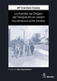 FAMILIA DE ORIGEN DEL TERAPEUTA EN SESION, LA - MOVIENDONOS ENTRE FAMILIAS