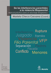 DE LAS INTERFERENCIAS PARENTALES A LA VIOLENCIA FILIOPARENTAL - MANUAL PRACTICO PARA UN ABORDAJE TERAPEUTICO