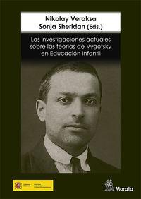 LAS INVESTIGACIONES ACTUALES SOBRE LAS TEORIAS DE VYGOTSKY EN EDUCACION INFANTIL