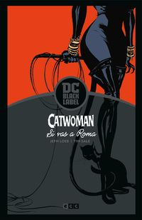 CATWOMAN - SI VAS A ROMA. .. (DC BLACK LABEL)