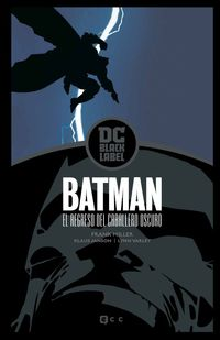 (2 ED) BATMAN - EL REGRESO DEL CABALLERO OSCURO (DC BLACK LABEL)
