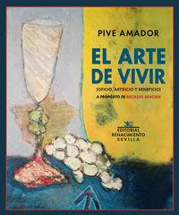 ARTE DE VIVIR, EL - (OFICIO, ARTIFICIO Y BENEFICIO) . A PROPOSITO DE BALTASAR GRACIAN