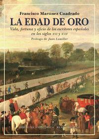 EDAD DE ORO, LA - VIDA, FORTUNA Y OFICIO DE LOS ESCRITORES ESPAÑOLES EN LOS SIGLOS XVI Y XVII