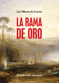 La rama de oro - Luis Alberto De Cuenca
