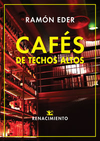 cafes de techos altos - Ramon Eder