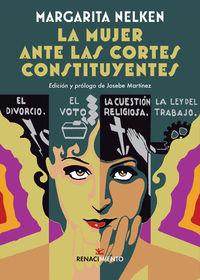 MUJER ANTE LAS CORTES CONSTITUYENTES, LA - SEGUIDO DE MATERNOLOGIA Y PUERICULTURA