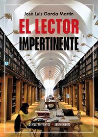 El lector impertinente - Jose Luis Garcia Martin
