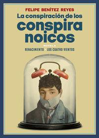 La conspiracion de los conspiranoicos - Felipe Benitez Reyes