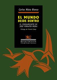 mundo desde dentro, el - el pensamiento de jose ferrater mora - Carlos Nieto Blanco