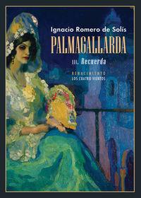palmagallarda iii - recuerda - Ignacio Romero De Solis