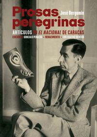 prosas peregrinas - articulos en el nacional de caracas - Jose Bergamin