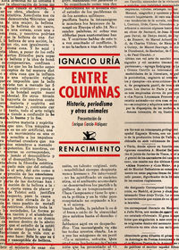 ENTRE COLUMNAS - HISTORIA, PERIODISMO Y OTROS ANIMALES