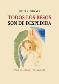TODOS LOS BESOS SON DE DESPEDIDA